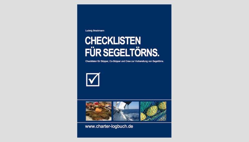 Checklisten Segeln: mit Packliste Segeln, Skipper-Packliste, Einkaufsliste Segeln, Musterproviantliste