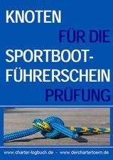Knoten für die Sportbootführerschein-Prüfung SBF Binnen & See: Die neun prüfungsrelevanten Seemannsknoten für den Sportbootführerschein Binnen, SBF-Binnen und den Sportbootführerschein See, SBF-See.